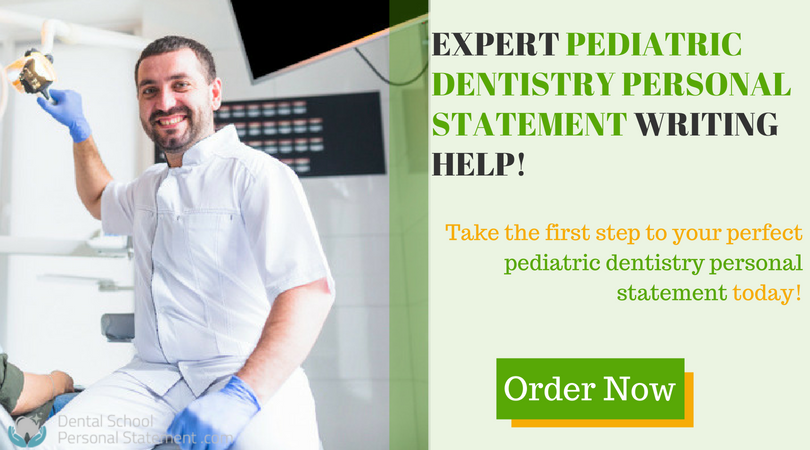 pediatric dentistry personal statement help